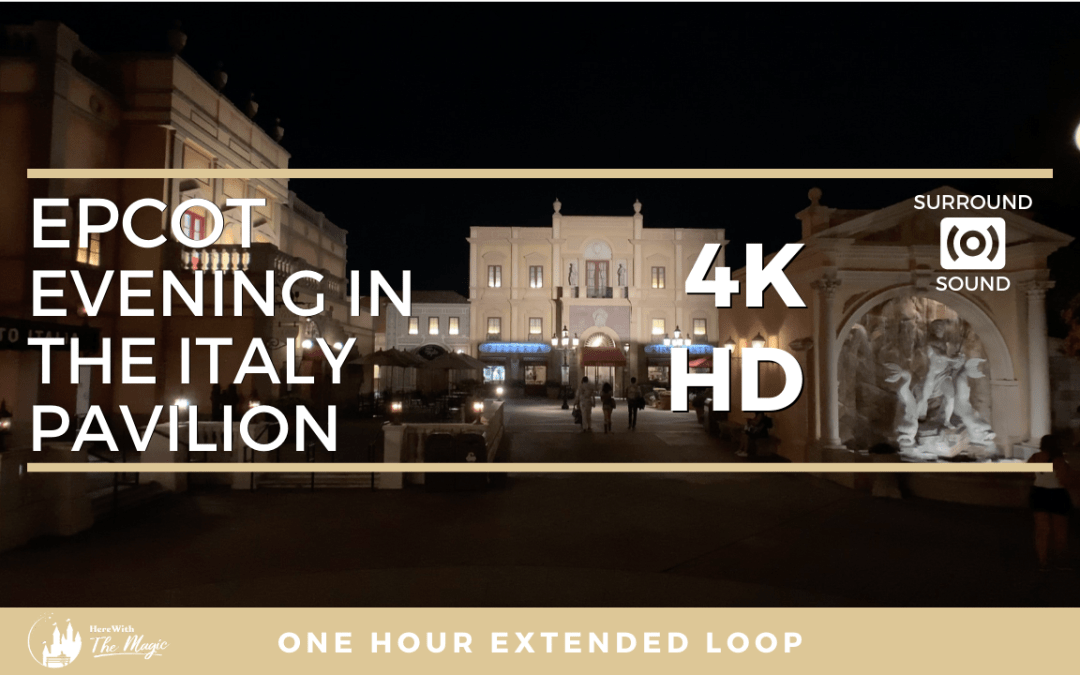 Epcot Evening in the Italy Pavilion (4K HD 3D Sound) One Hour Loop