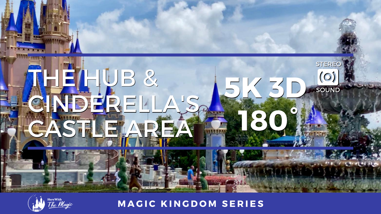 Magic Kingdom Hub and Cinderella's Castle Area (5K 3D 180° VR)