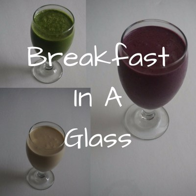 3 Of My Favorite Breakfast Smoothies