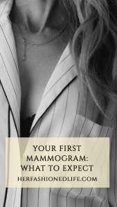 her-fashioned-life-your-first-mammogram