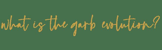 Garb Evolution