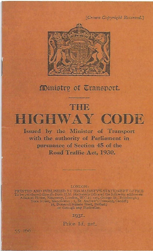 Cover of the first Highway Code, brown with 'The Highway code, issued by the Minister of Transport with the authority of Parliament in pursuance of Section 45 of the Road Traffic Act, 1930.'
