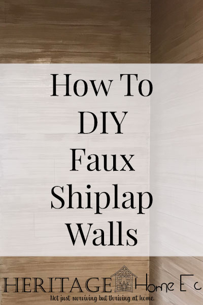 How to DIY Faux Shiplap Walls- Heritage Home Ec Want the look of shiplap without the hassle? Use my DIY Faux Shiplap method in your home. | Home Decor | Home and Garden | Tutorial | DIY | Faux Paint Technique |