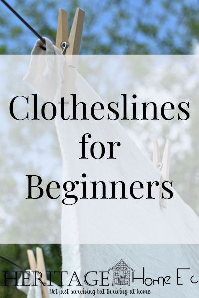 Clotheslines for Beginners- Heritage Home Ec Using a clothesline can save you money on your electric bill. Are you a Clothesline Beginner? Here is how to get started with your clothesline today. | Home Economics | Homemaking | Laundry |