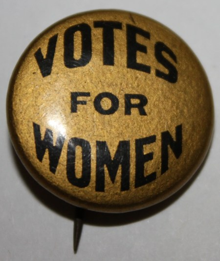 Votes for Women NAWSA Celluloid Pin, early 1900s. Bastian Bros. Co., Rochester, NY.