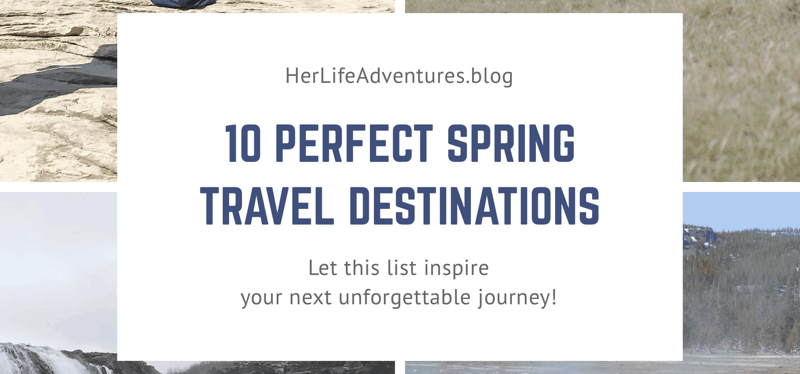 10 Perfect Spring Travel Destinations