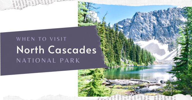 Ultimate Guide to North Cascades National Park   Weekend Guide   Hiking   Camping   Adventures   Things to do
