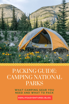 National Park packing list for camping | herlifeadventures.blog | #nationalpark #packingguide #camp #gear #packinglist
