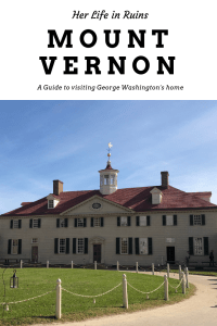 Exploring George Washington's Mount Vernon | www.herlifeinruins.com