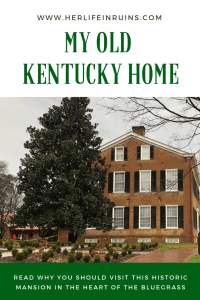 My Old Kentucky Home   Her Life in Ruins