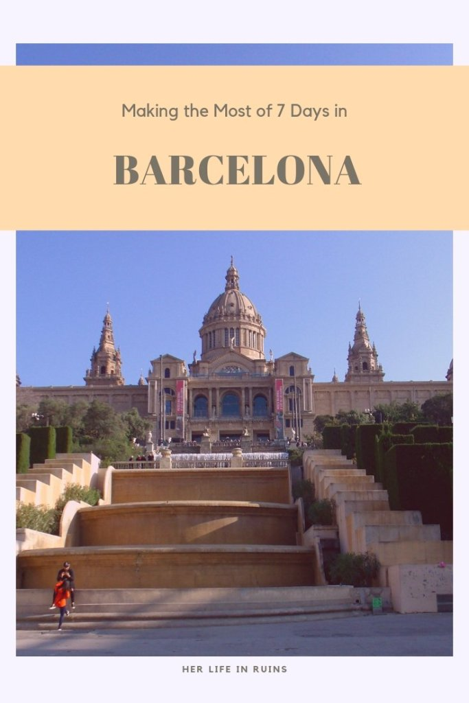 Her Life in Ruins   Barcelona Essentials: 7 Days the Catalan Capital