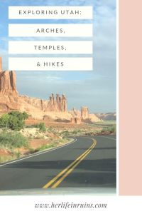 Exploring Utah: The Crossroads of the West | Her Life in Ruins