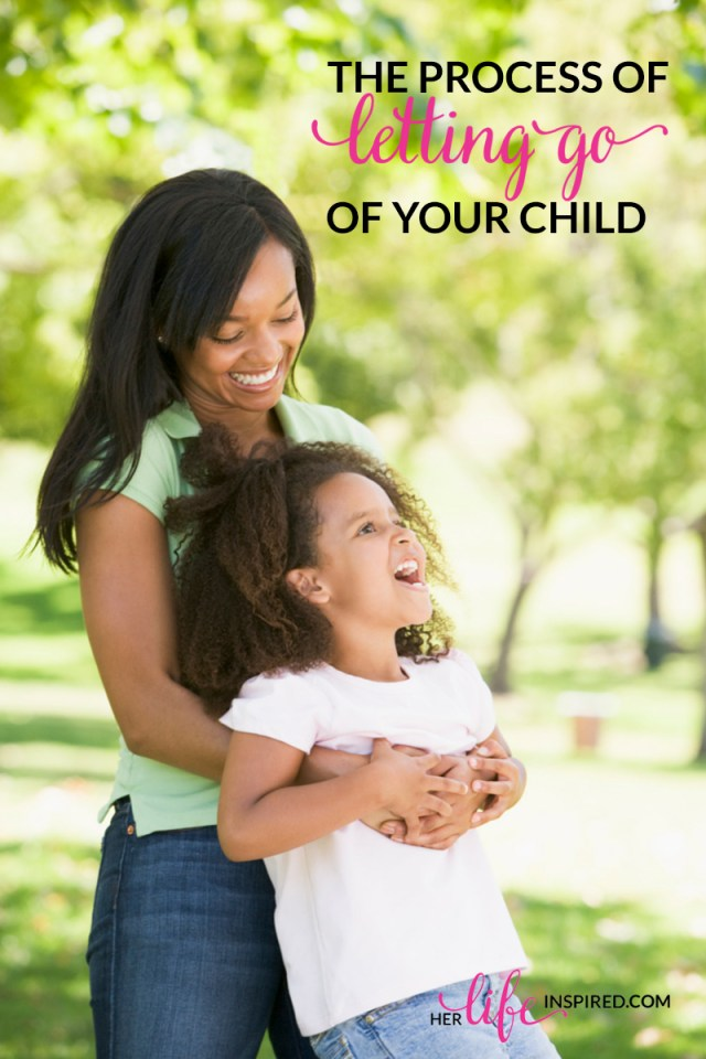The Process Of Letting Go Of Your Child
