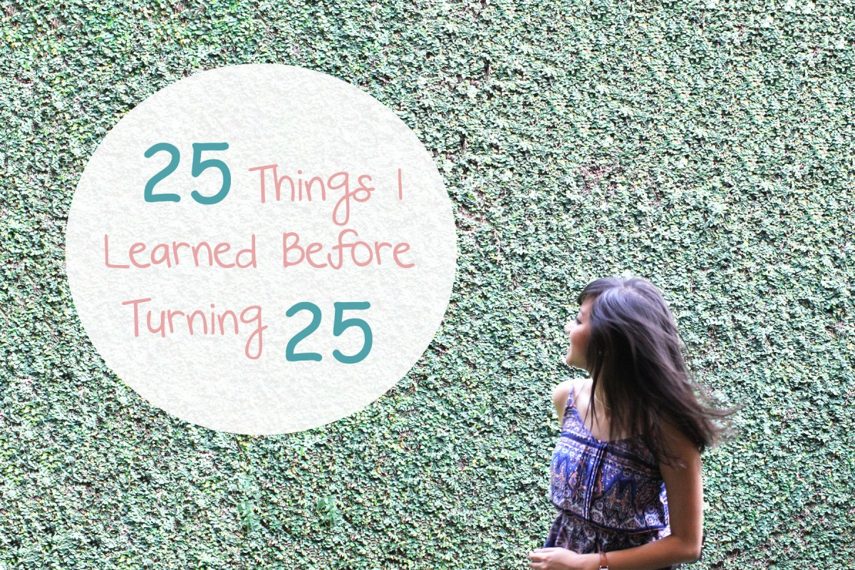25 Things I Learned Before Turning 25