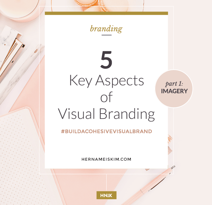 5 Key Aspects of Visual Branding – Part 1: Imagery