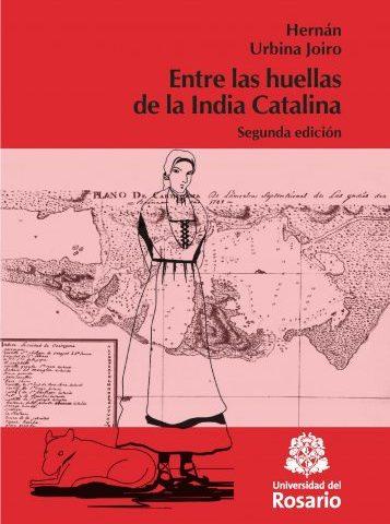 Entre las huellas de la India Catalina (2017)   Hernán Urbina Joiro