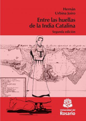 Entre las huellas de la India Catalina (2017) | Hernán Urbina Joiro