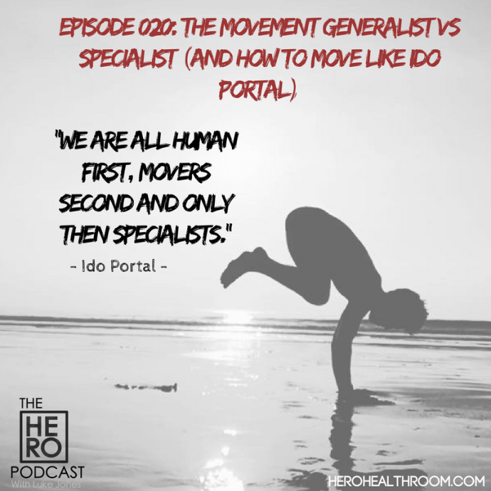 The HERO PODCAST 20 Ido Portal Generalist movement