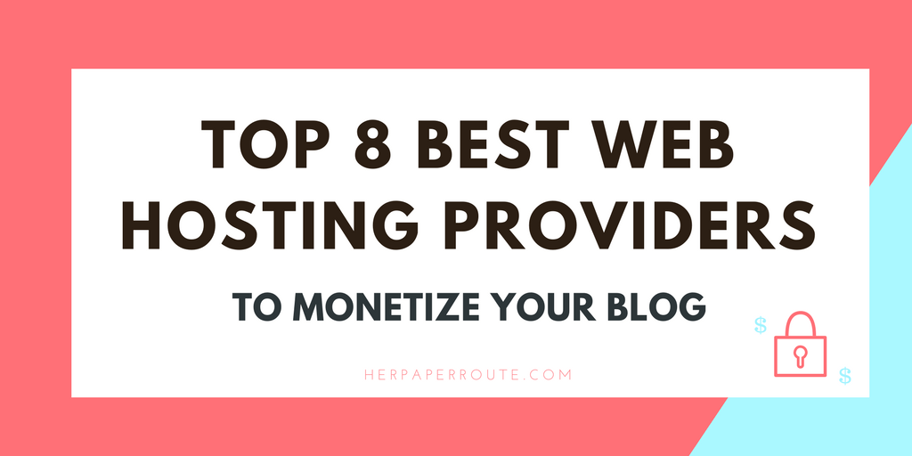 Top 8 Best Easy To Use Web Hosting Service Providers For Your Website - Make Money Blogging - Passive Income - Affiliates - Content - Social Media - Management - SEO - Promote   www.herpaperroute.com