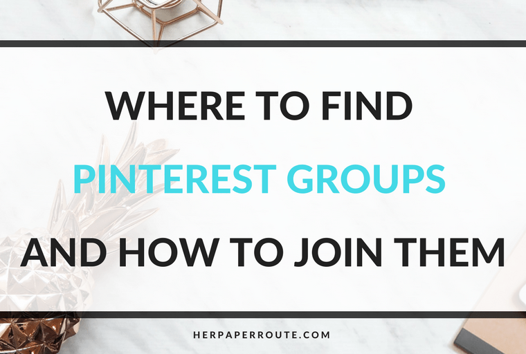 Where To Find Pinterest Groups And How To Join Them - Make Money Blogging - Passive Income - Affiliates - Content - Social Media - Management - SEO - Promote   www.herpaperroute.com