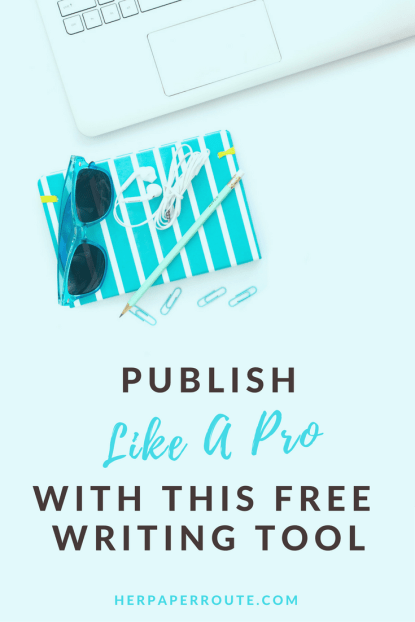 This Free Tool Will Make You A Better Writer- Writing Tips - Blogging Tips - Passive Income - Affiliates - Content - Social Media - Management - SEO - Promote | www.herpaperroute.com