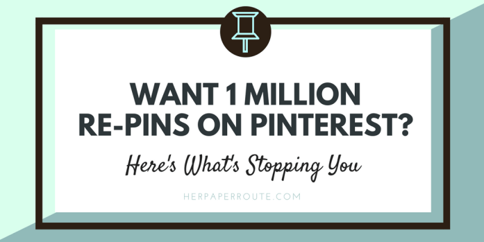 Want 1 Million Re-Pins On Pinteres - Heres Whats Stopping You - Traffic SEO 0- Get More Pinterest Traffic - Pinterest Training - How To Set Up Images And Pins With Rich SEO KeyWords To Improve Traffic And SmartFeed Results - Social Media - Social Media Marketing   www.herpaperroute.com