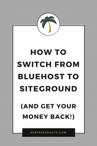 How To Switch From Bluehost To Siteground And Get Your Money Back- money blogging network make money blogging herpaperroute.com