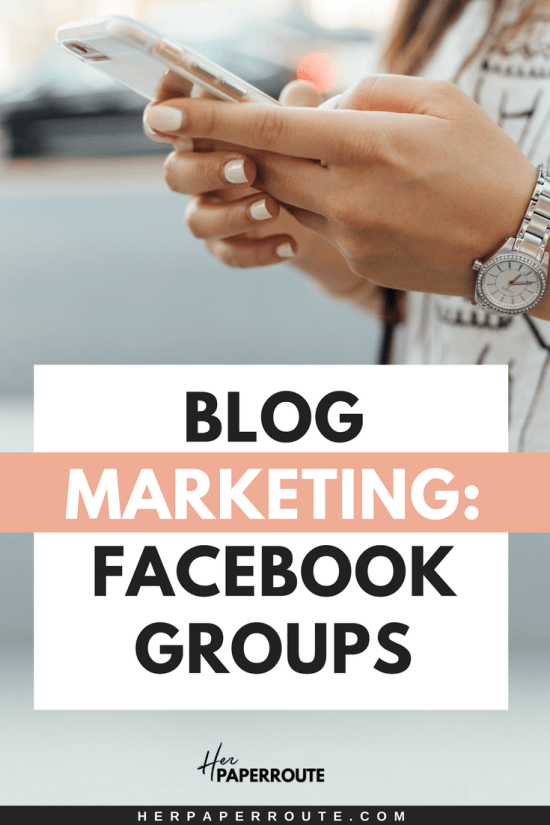 The Benefits Of Facebook Groups For Bloggers   HerPaperRoute.com