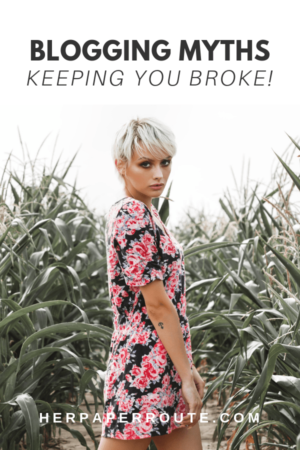 3 Blogging Myths That Are Keeping You Broke - Blogging For Money Mindset - blogging tips, making money as a blogger, blogger salary, how much money can you make blogging - herpaperroute.com