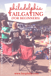 Eagles Tailgating // Her Philly