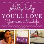 {Philly Lady You'll Love} Meet Yasmine Mustafa