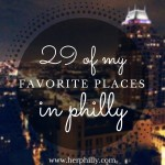 My Favorite Places in Philly