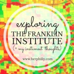 Exploring the Franklin Institute