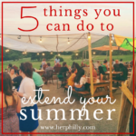5 Things You Can Do To Extend Your Summer