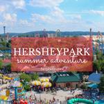 A Hersheypark Summer Adventure