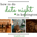 A Kensington Date Night (+ 20 Extra Date Ideas!)