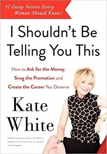 """""""I Shouldn't Be Telling You This,"""" by Kate White."""