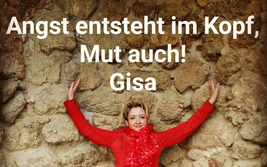 Gisa Börschel schreibt für Herzcoaching: Angst entsteht im Kopf. Mut auch.