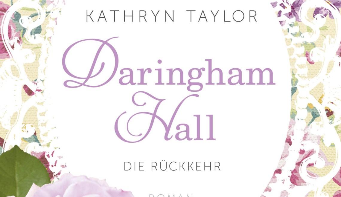 Kathryn Taylor – Daringham Hall – Die Rückkehr