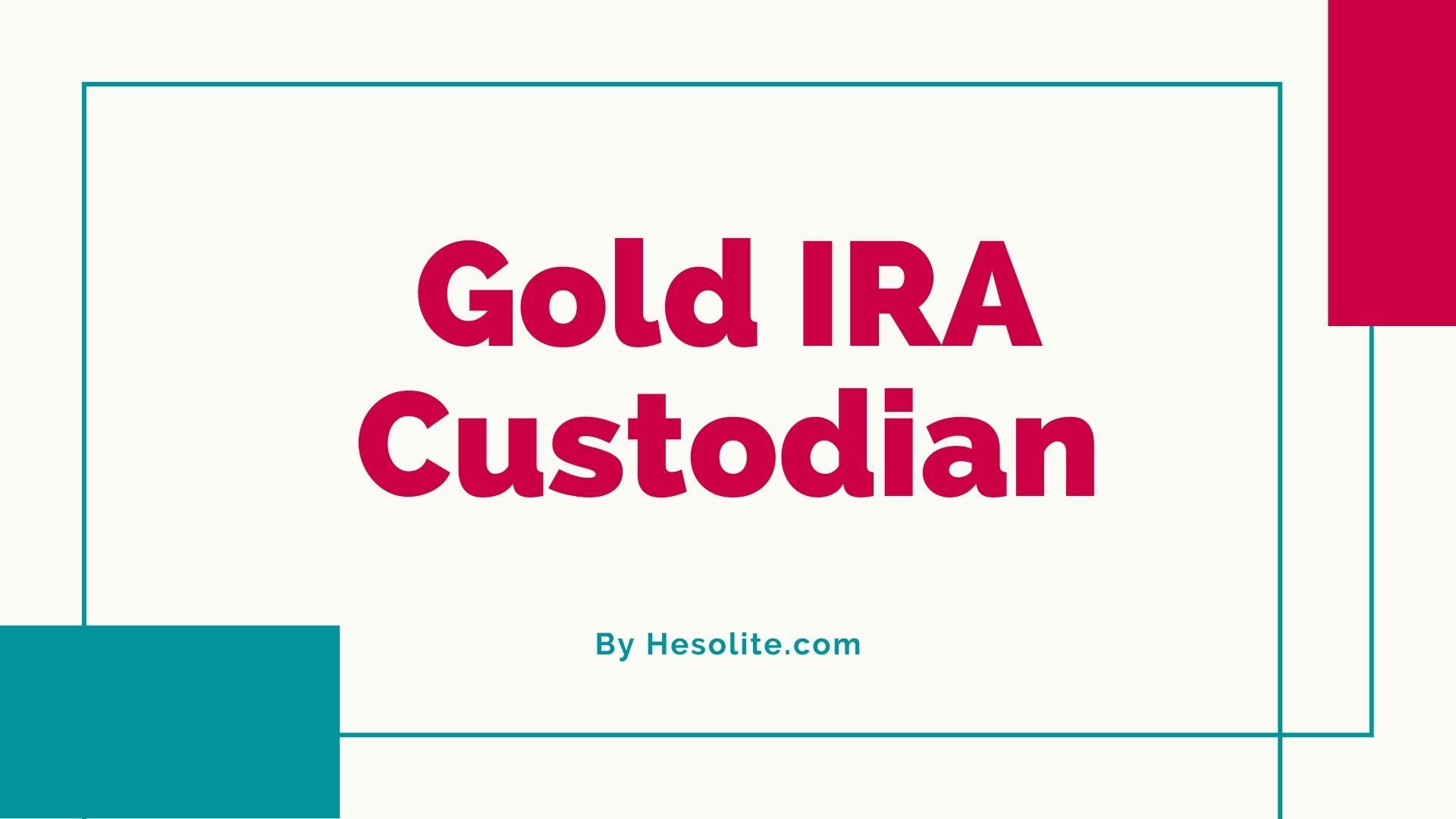 Gold IRA Custodian