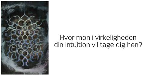 hvor mon din intuition vil tage dig hen