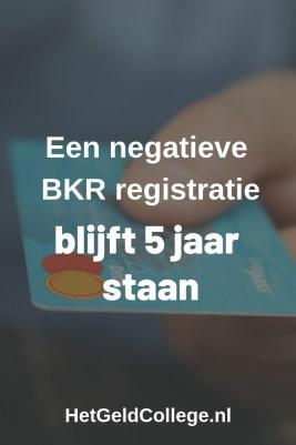 Een negatieve BKR registratie blijft 5 jaar staan