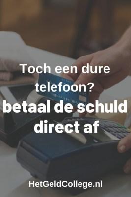 Toch een dure telefoon? Betaal de schuld direct af