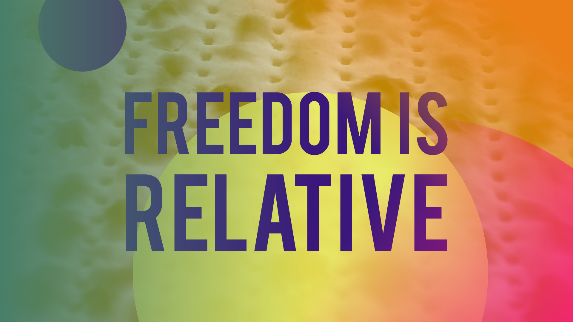 Freedom Is Relative