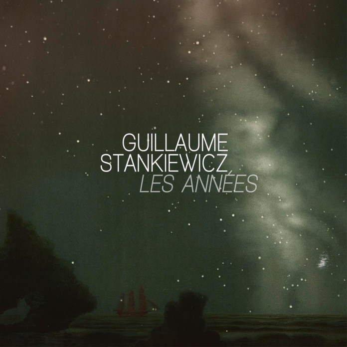 Guillaume Stankiewicz – Les années