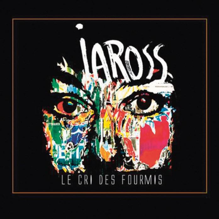 Iaross – Le cri des fourmis