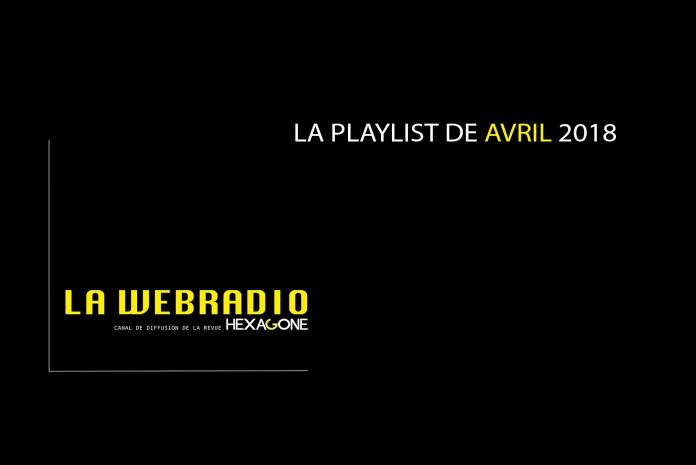 La Playlist de la Webradio – Avril 2018