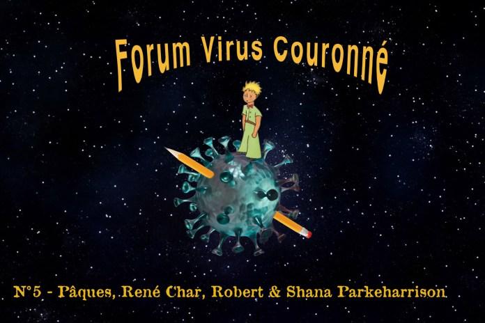 FVC – N°5 : Pâques, René Char, Robert & Shana Parkeharrison
