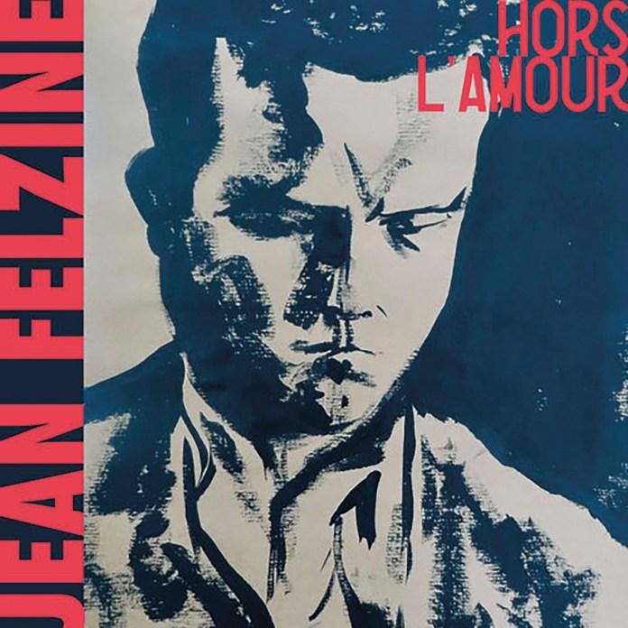 Jean Felzine – Hors l'amour