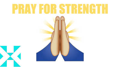 pray for strength 400